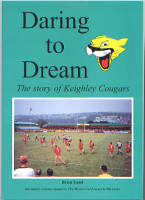 Daring to Dream - The story of Keighley Cougars