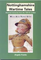 Nottinghamshire Wartime Tales
