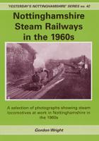 Nottinghamshire Steam Railways in the 1960s vol 1
