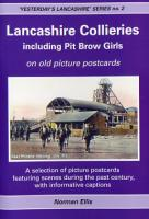 Lancashire Collieries including Pit Brow Girls