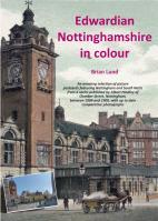 Edwardian Nottinghamshire in colour